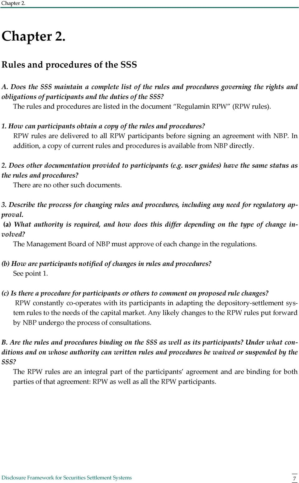 The rules and procedures are listed in the document Regulamin RPW (RPW rules). 1. How can participants obtain a copy of the rules and procedures?