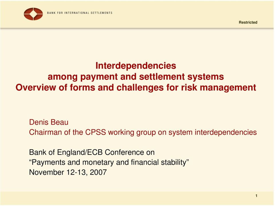 CPSS working group on system interdependencies Bank of England/ECB