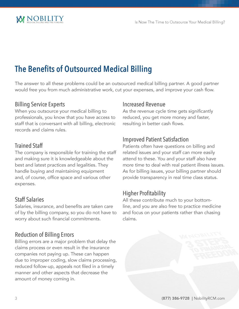 Billing Service Experts When you outsource your medical billing to professionals, you know that you have access to staff that is conversant with all billing, electronic records and claims rules.