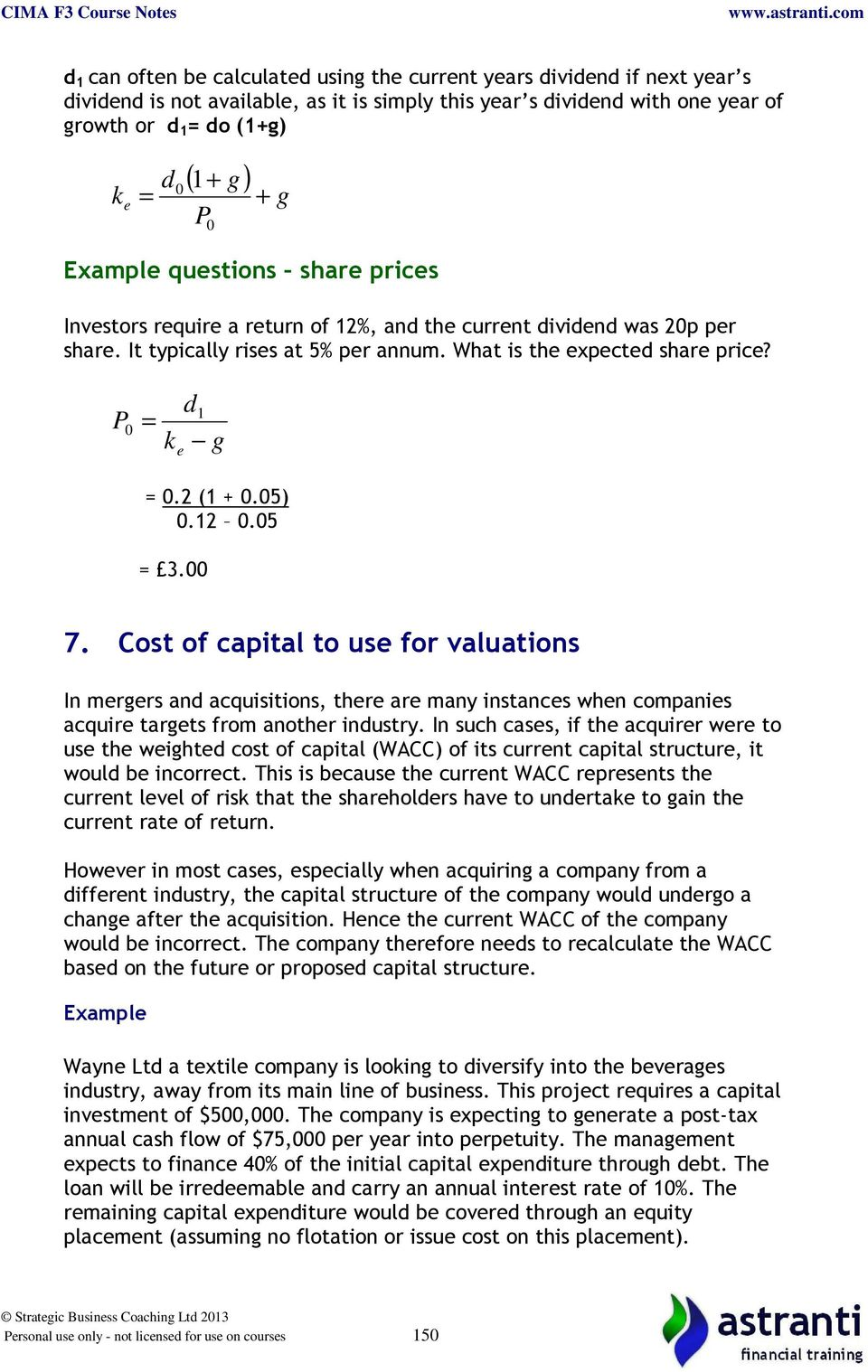 P 0 d 1 = k e g = 0.2 (1 + 0.05) 0.12 0.05 = 3.00 7. Cost of capital to use for valuations In mergers and acquisitions, there are many instances when companies acquire targets from another industry.