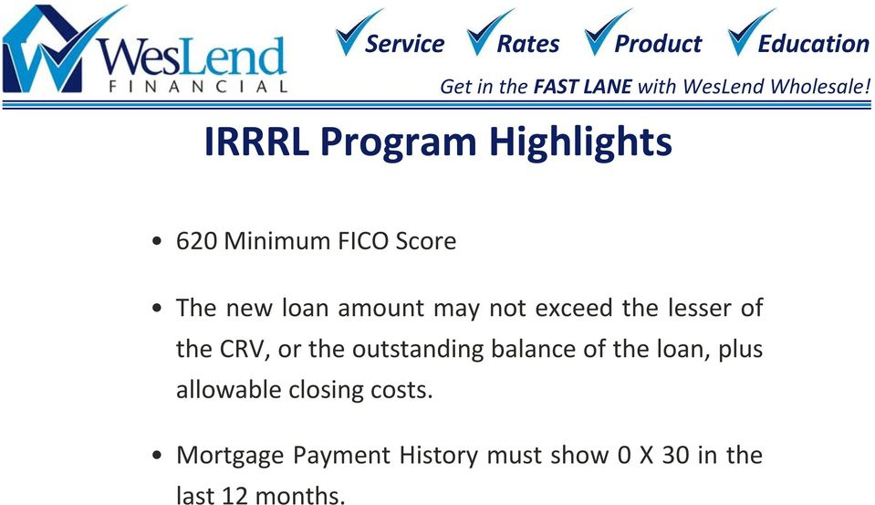 outstanding balance of the loan, plus allowable closing