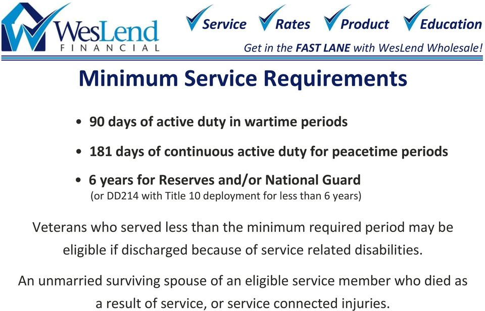 who served less than the minimum required period may be eligible if discharged because of service related disabilities.
