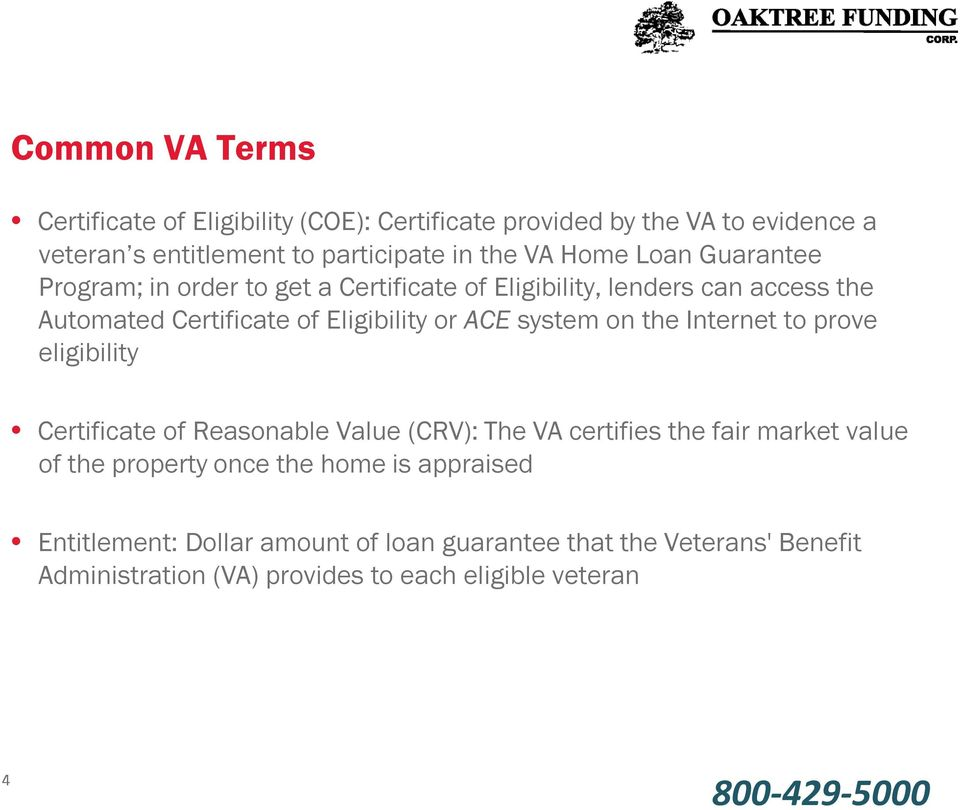 system on the Internet to prove eligibility Certificate of Reasonable Value (CRV): The VA certifies the fair market value of the property once