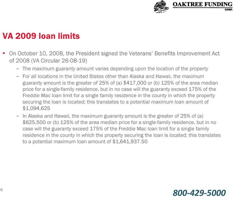 single-family residence, but in no case will the guaranty exceed 175% of the Freddie Mac loan limit for a single family residence in the county in which the property securing the loan is located;