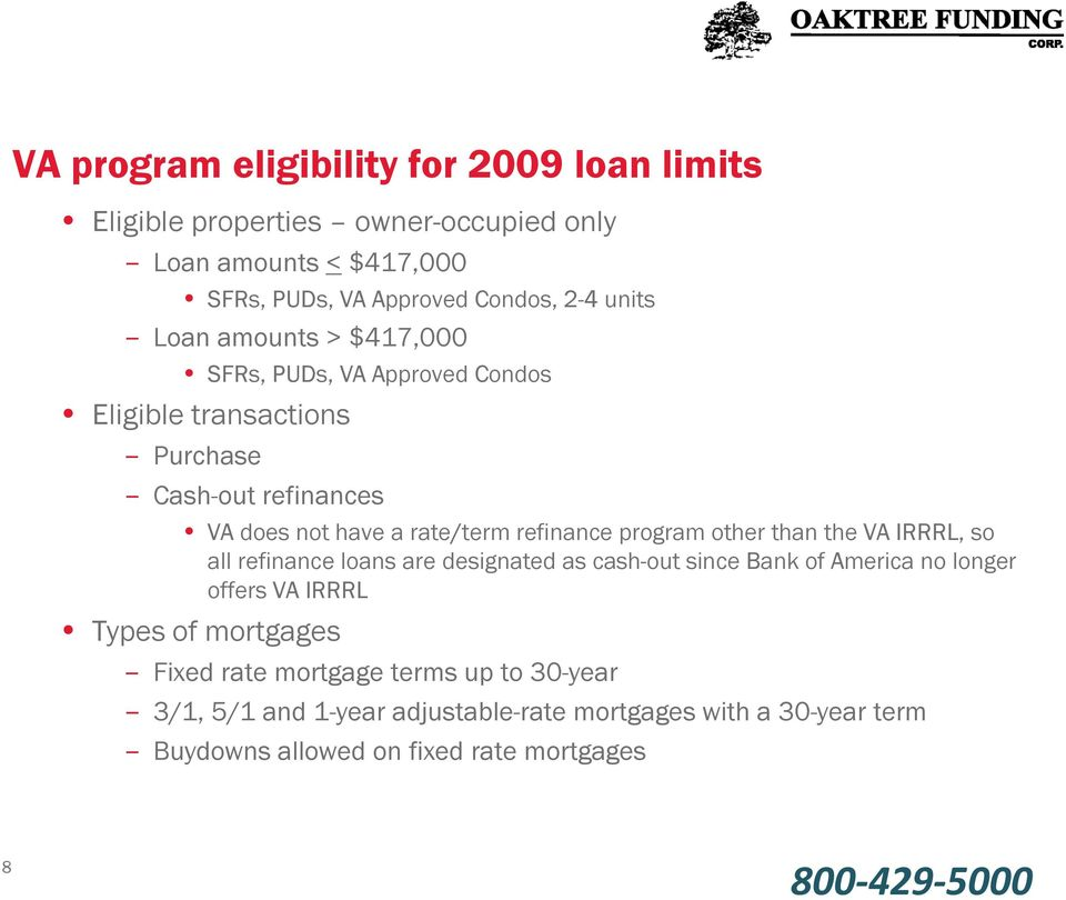 refinance program other than the VA IRRRL, so all refinance loans are designated as cash-out since Bank of America no longer offers VA IRRRL Types