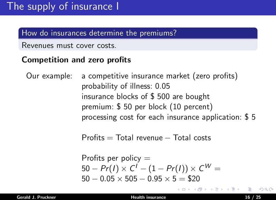05 insurance blocks of $ 500 are bought premium: $ 50 per block (10 percent) processing cost for each insurance