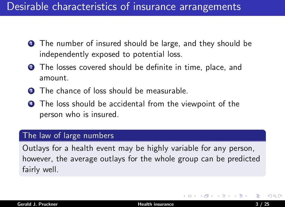 4 The loss should be accidental from the viewpoint of the person who is insured.