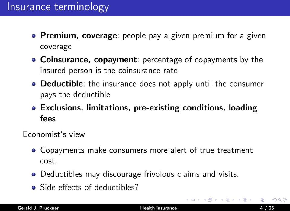 deductible Exclusions, limitations, pre-existing conditions, loading fees Economist s view Copayments make consumers more alert of