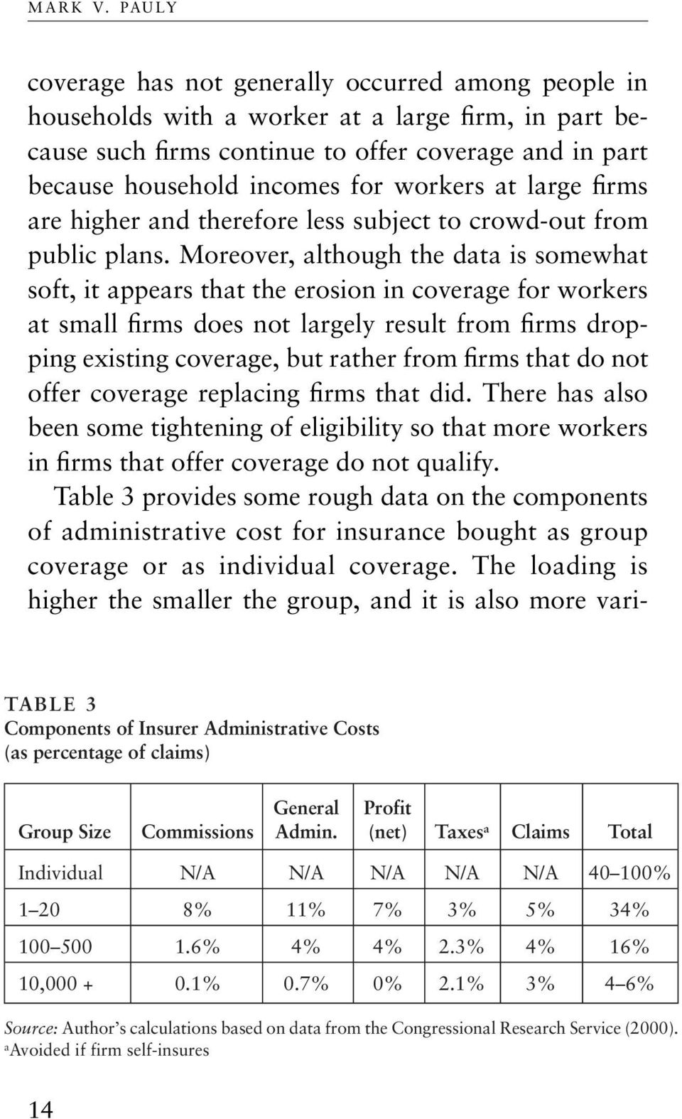 workers at large firms are higher and therefore less subject to crowd-out from public plans.