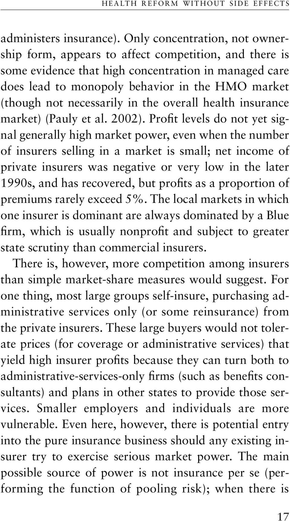 necessarily in the overall health insurance market) (Pauly et al. 2002).