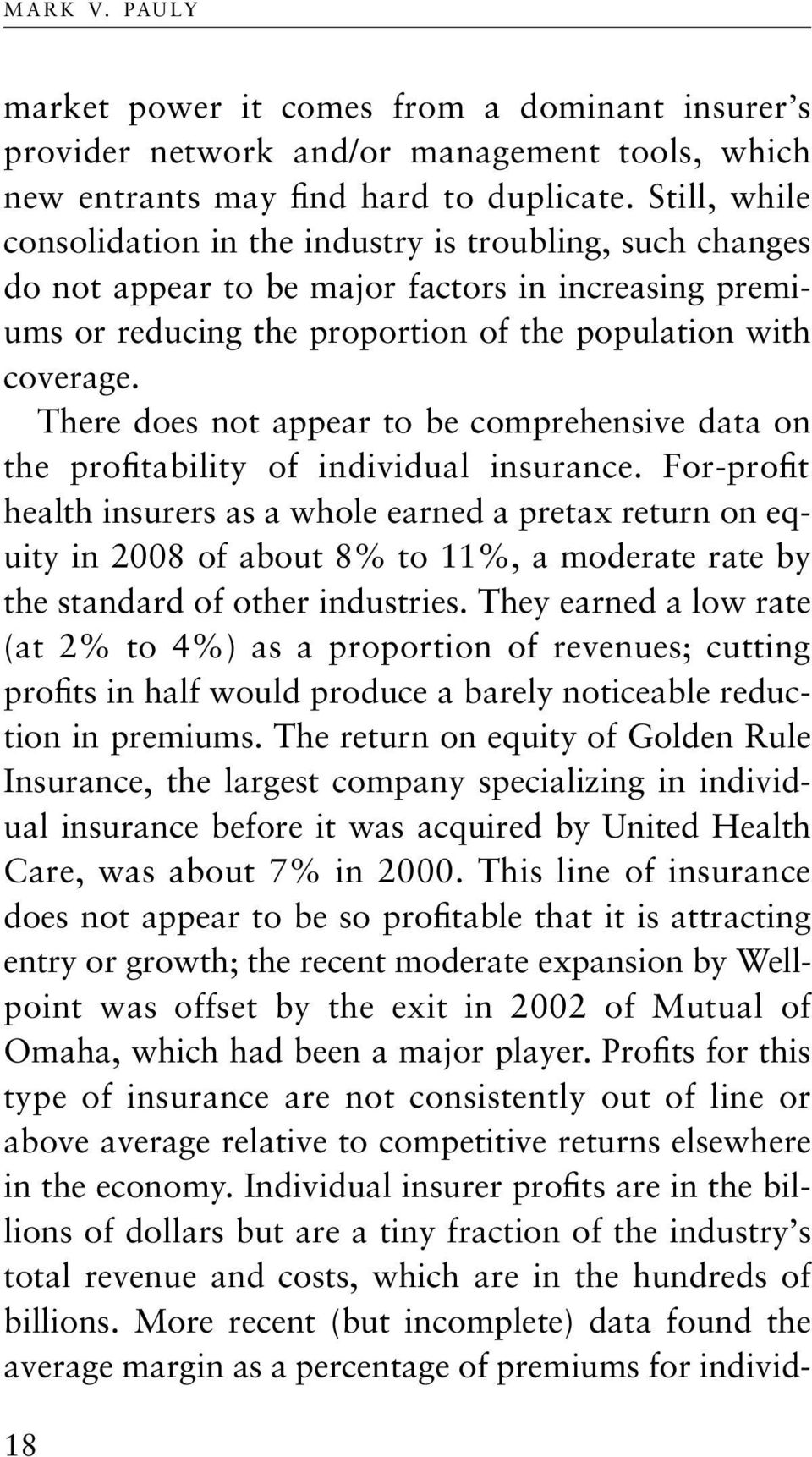 There does not appear to be comprehensive data on the profitability of individual insurance.