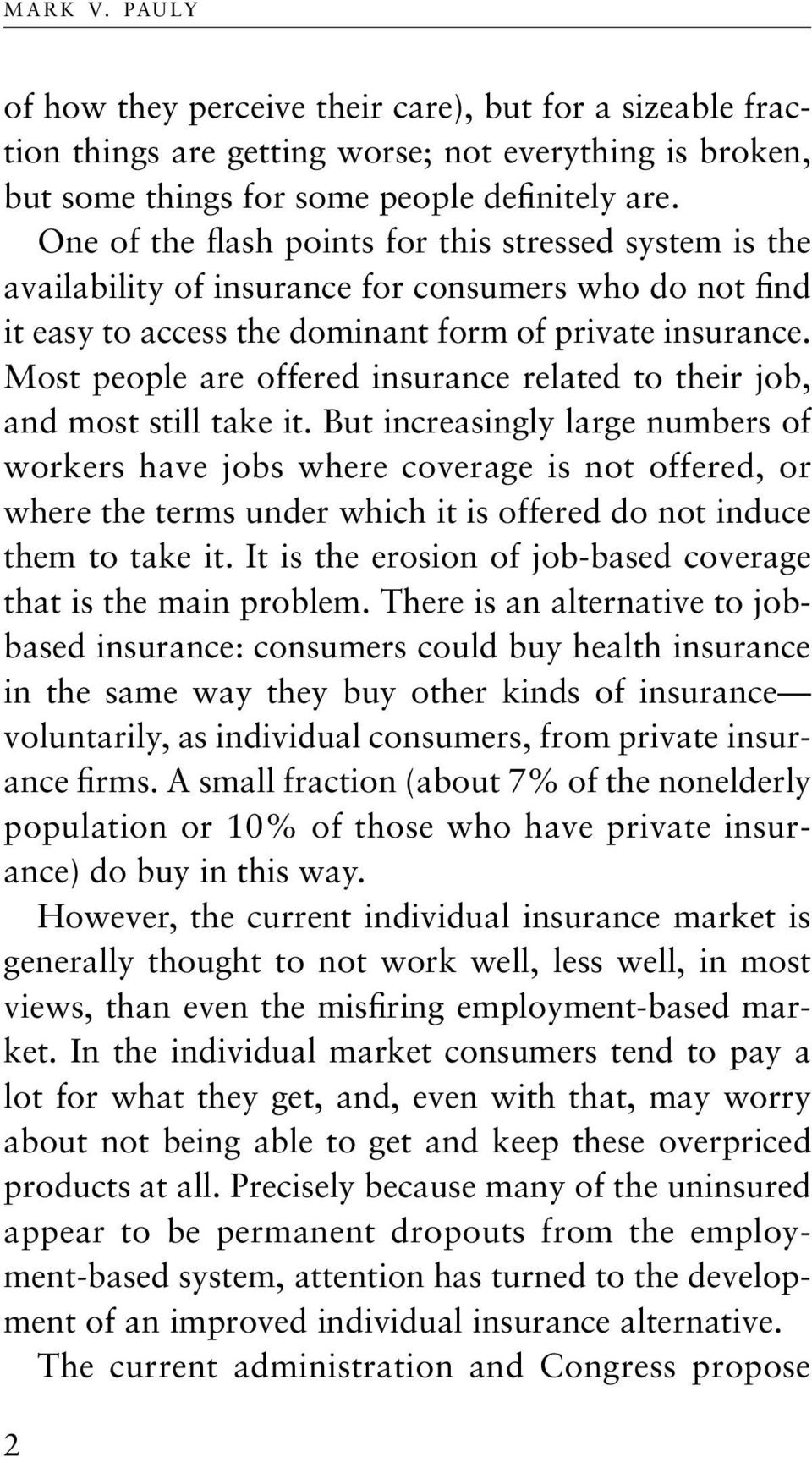 Most people are offered insurance related to their job, and most still take it.
