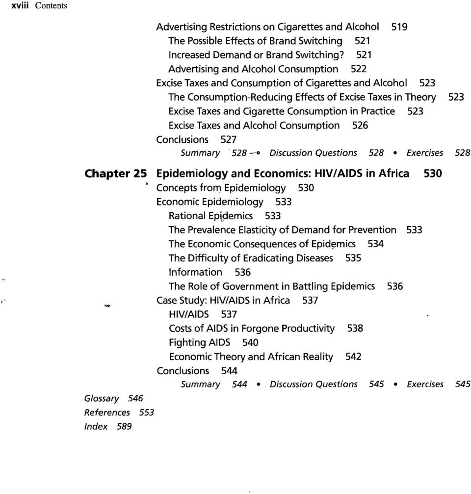 Consumption in Practice 523 Excise Taxes and Alcohol Consumption 526 Conclusions 527 Summary 528 Discussion Questions 528 Exercises Chapter 25 Epidemiology and Economics: HIV/AIDS in Africa Concepts