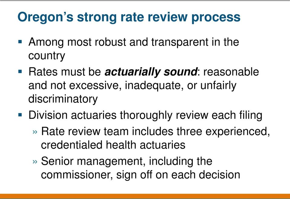 Division actuaries thoroughly review each filing» Rate review team includes three experienced,