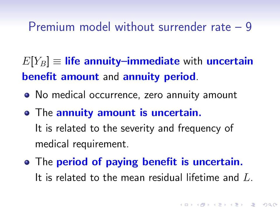 No medical occurrence, zero annuity amount The annuity amount is uncertain.