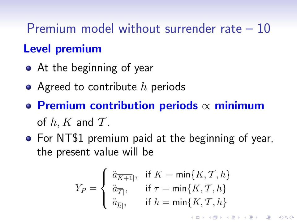 T. For NT$1 premium paid at the beginning of year, the present value will be Y