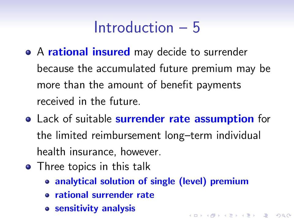 Lack of suitable surrender rate assumption for the limited reimbursement long term individual health