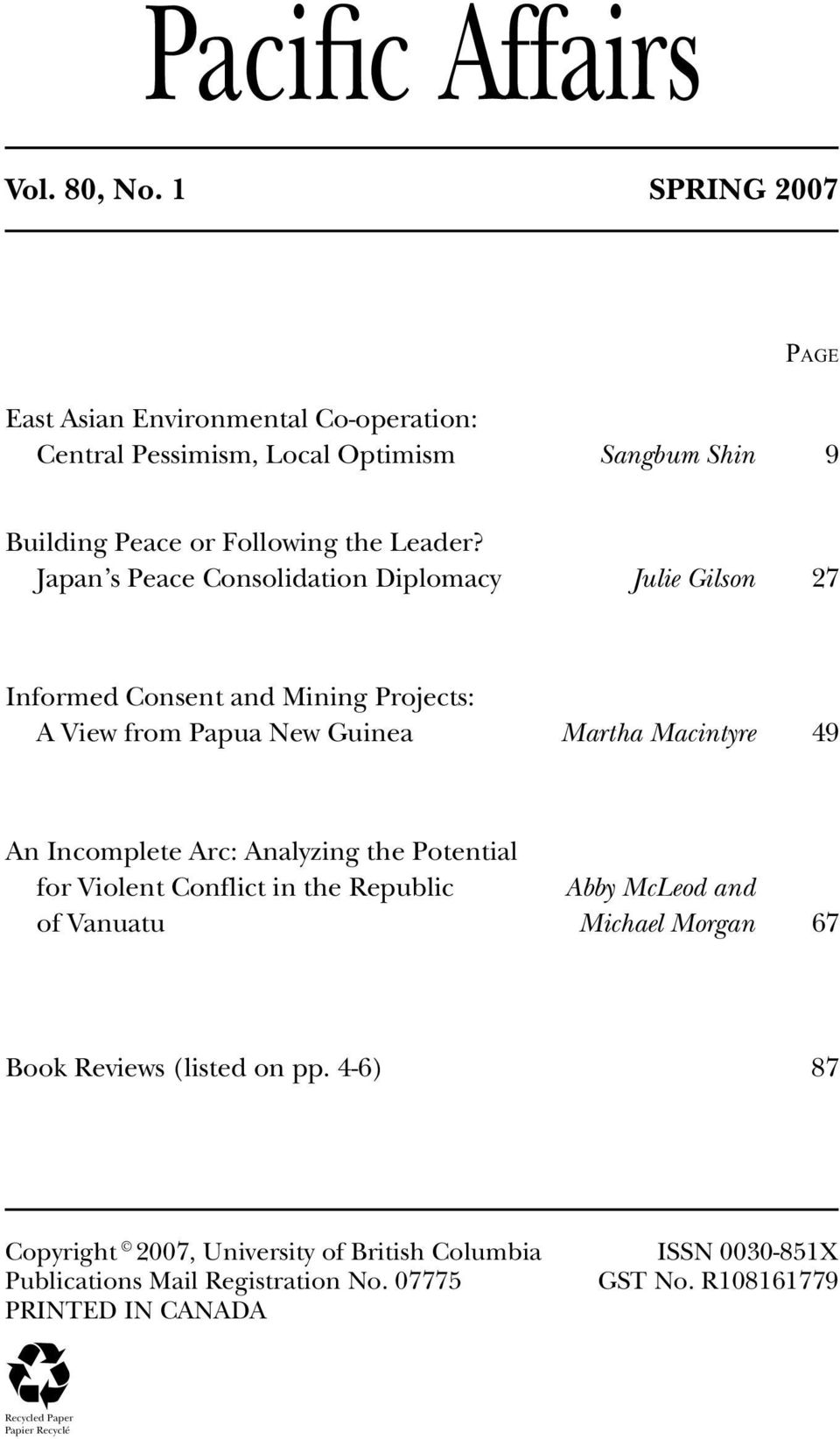 Japan s Peace Consolidation Diplomacy Julie Gilson 27 Informed Consent and Mining Projects: A View from Papua New Guinea Martha Macintyre 49 An Incomplete Arc: