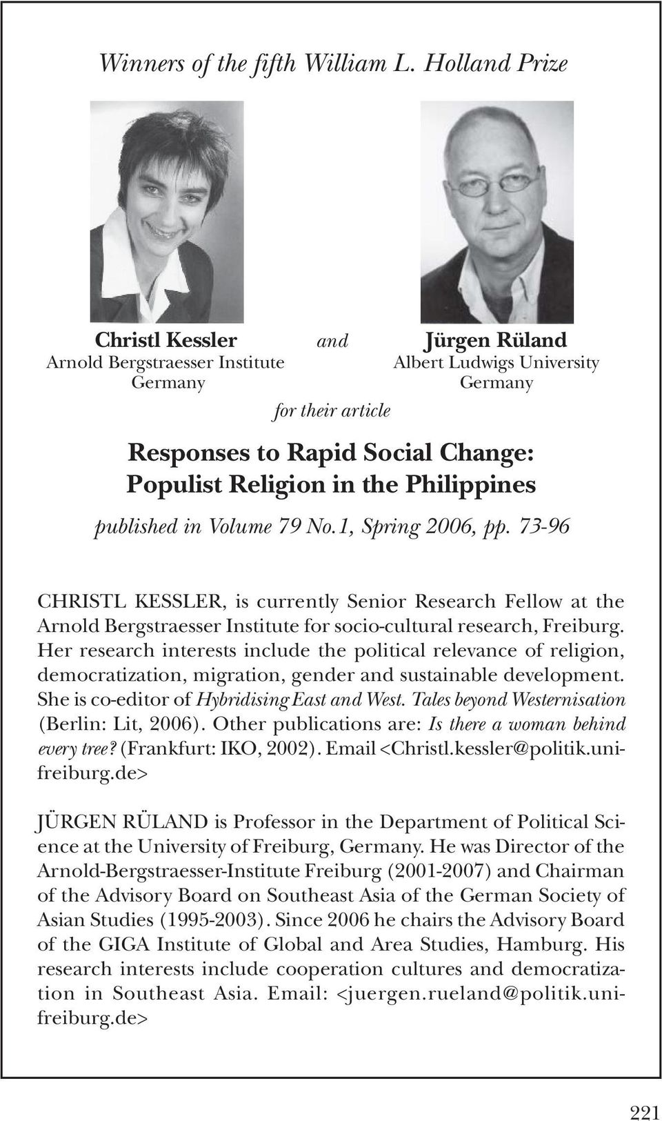 Philippines published in Volume 79 No.1, Spring 2006, pp. 73-96 CHRISTL KESSLER, is currently Senior Research Fellow at the Arnold Bergstraesser Institute for socio-cultural research, Freiburg.