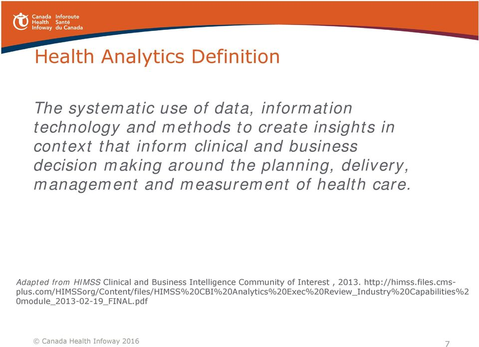 health care. Adapted from HIMSS Clinical and Business Intelligence Community of Interest, 2013. http://himss.files.