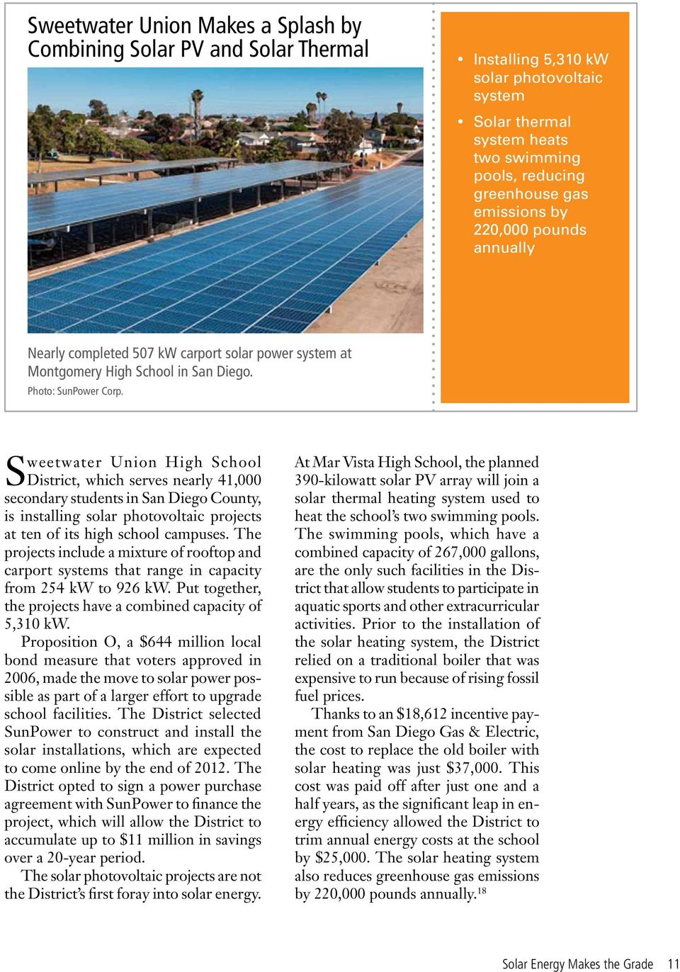 Sweetwater Union High School District, which serves nearly 41,000 secondary students in San Diego County, is installing solar photovoltaic projects at ten of its high school campuses.