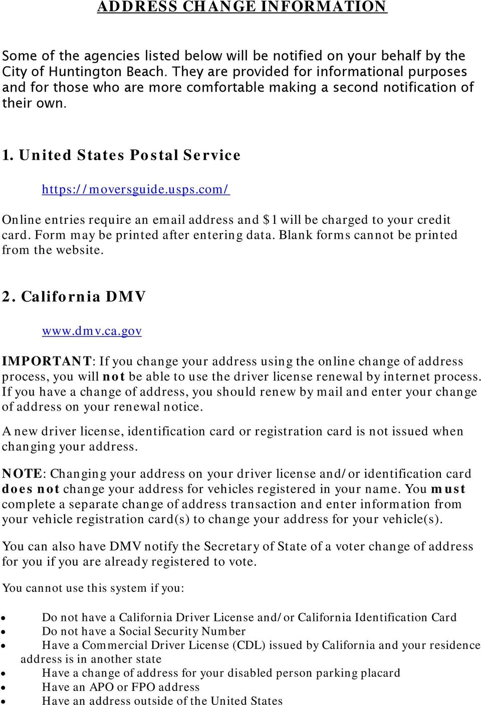 com/ Online entries require an email address and $1 will be charged to your credit card. Form may be printed after entering data. Blank forms cannot be printed from the website. 2. California DMV www.