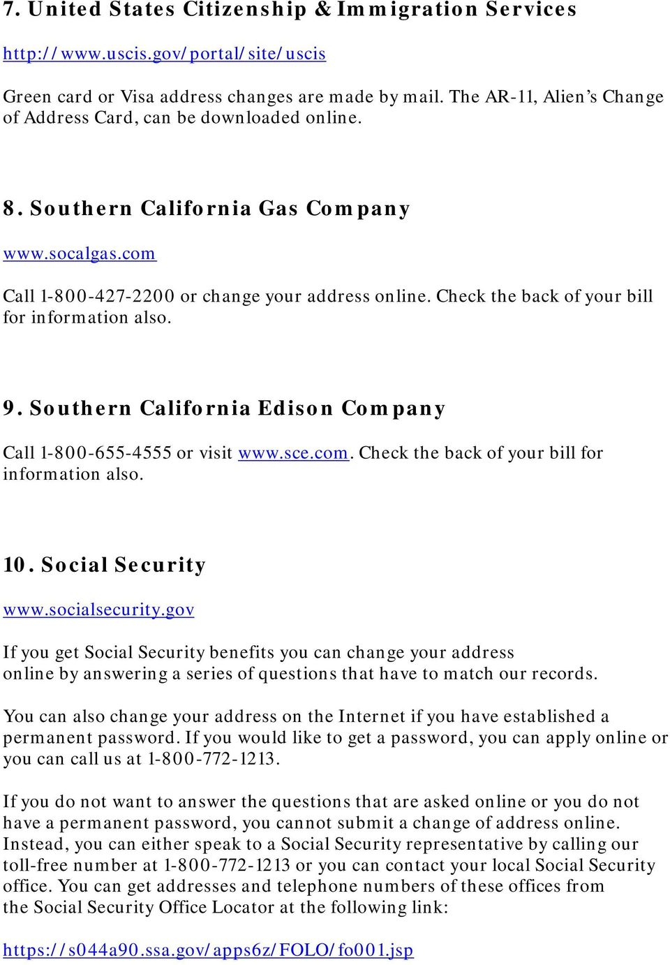 Check the back of your bill for information also. 9. Southern California Edison Company Call 1-800-655-4555 or visit www.sce.com. Check the back of your bill for information also. 10.