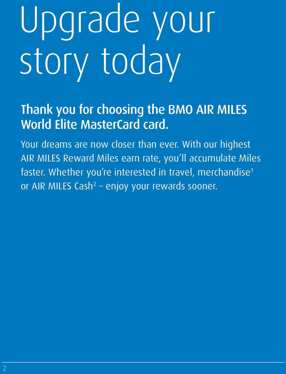 With our highest AIR MILES Reward Miles earn rate, you ll accumulate Miles