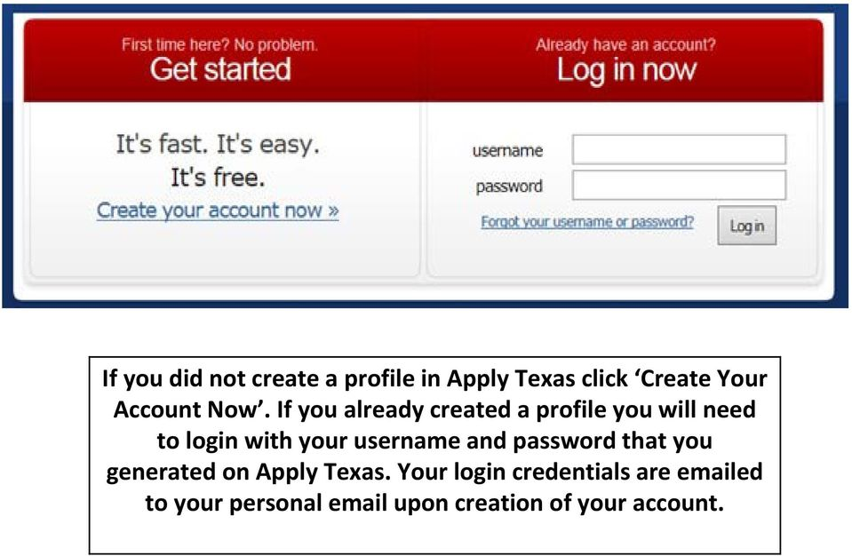 username and password that you generated on Apply Texas.