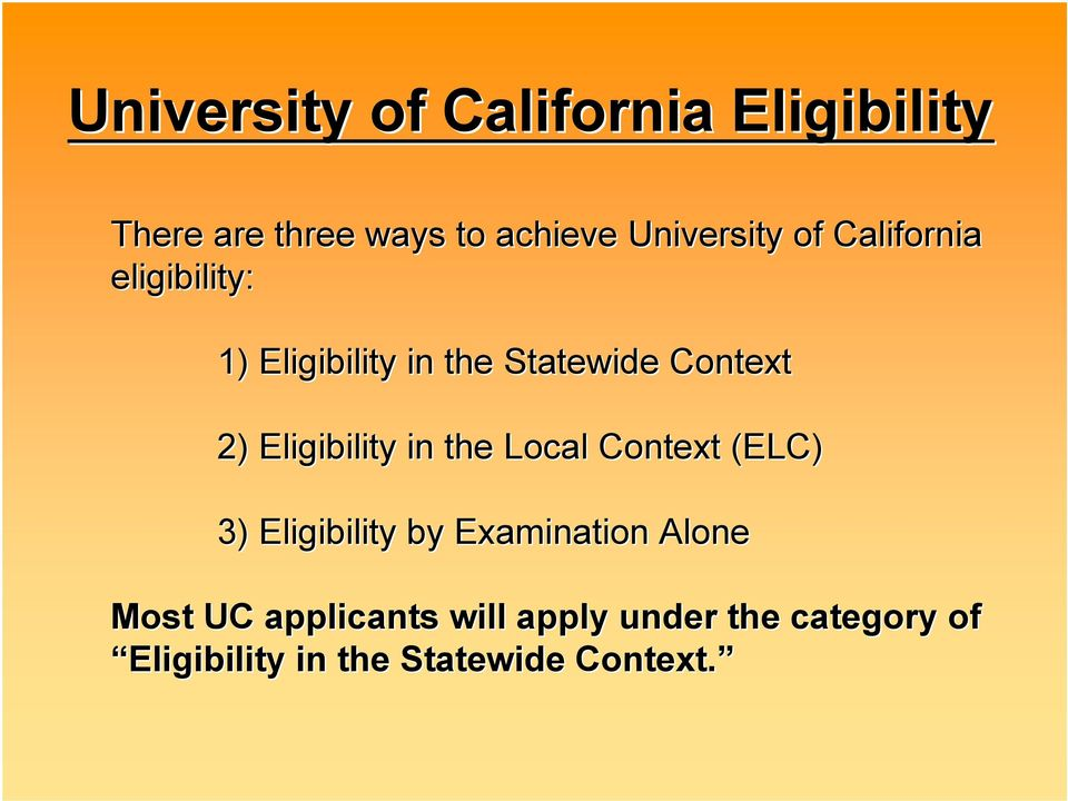 2) Eligibility in the Local Context (ELC) 3) Eligibility by Examination Alone