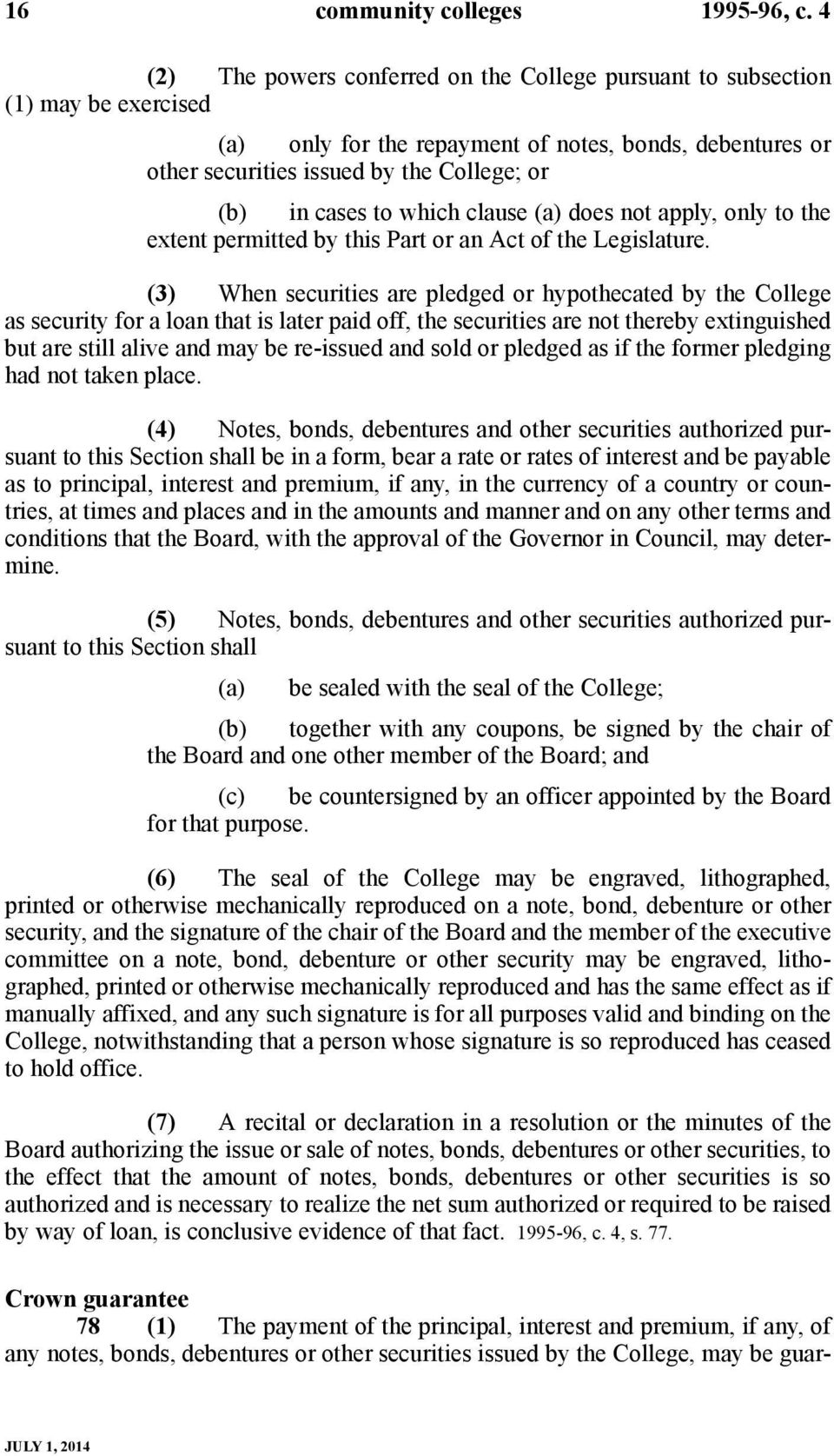to which clause (a) does not apply, only to the extent permitted by this Part or an Act of the Legislature.