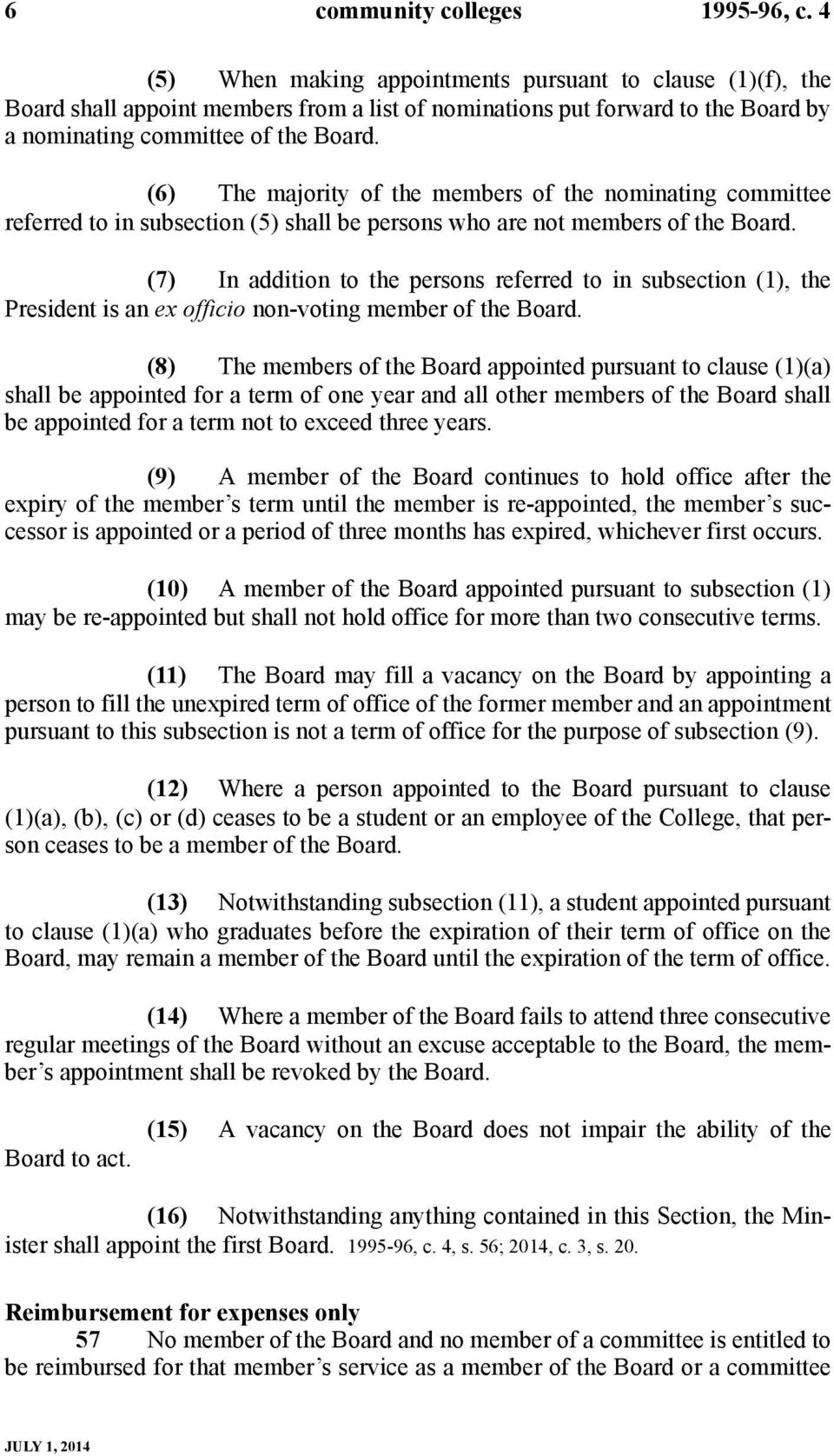 (6) The majority of the members of the nominating committee referred to in subsection (5) shall be persons who are not members of the Board.