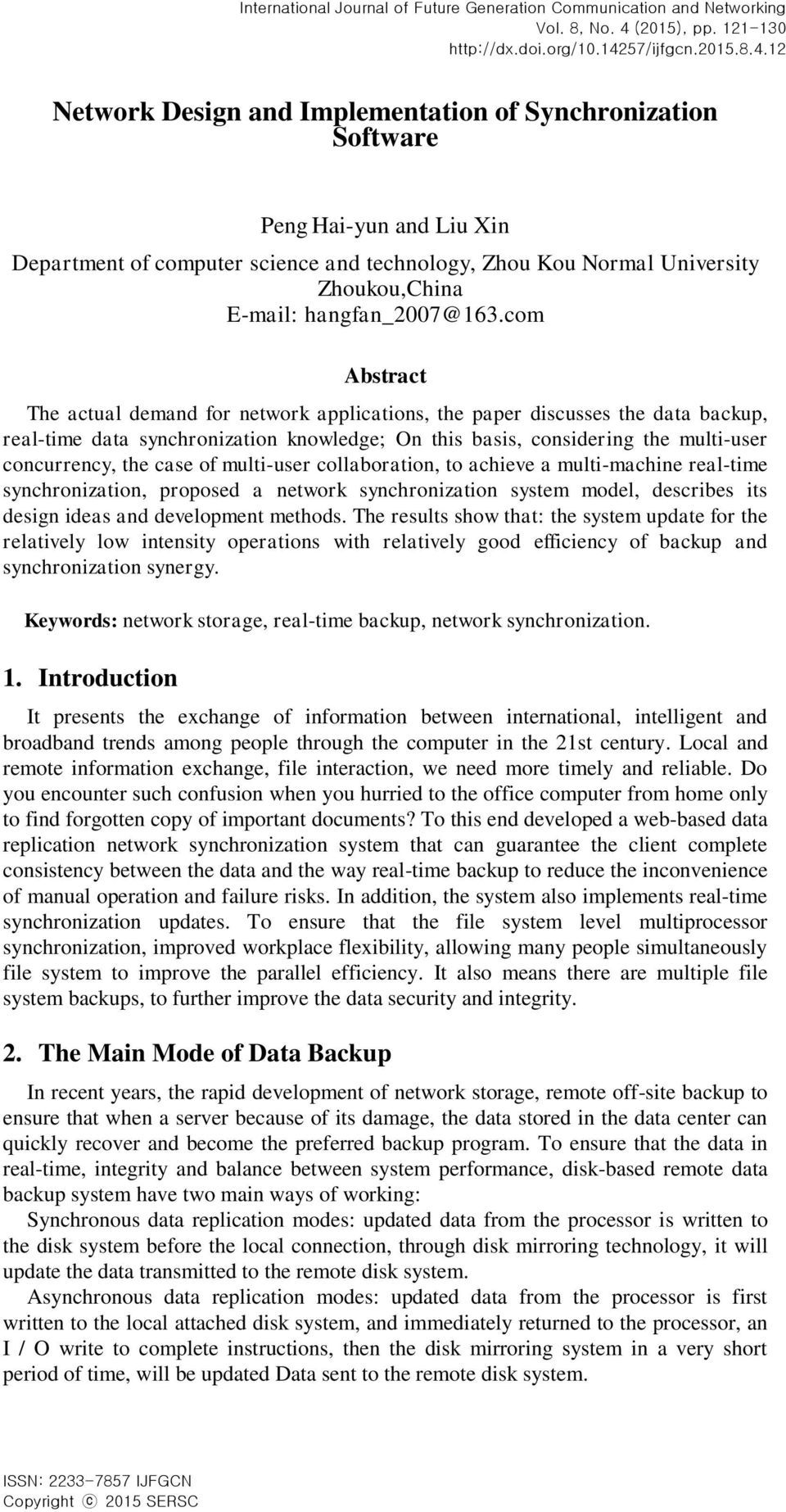 12 Network Design and Implementation of Synchronization Software Peng Hai-yun and Liu Xin Department of computer science and technology, Zhou Kou Normal University Zhoukou,China E-mail: