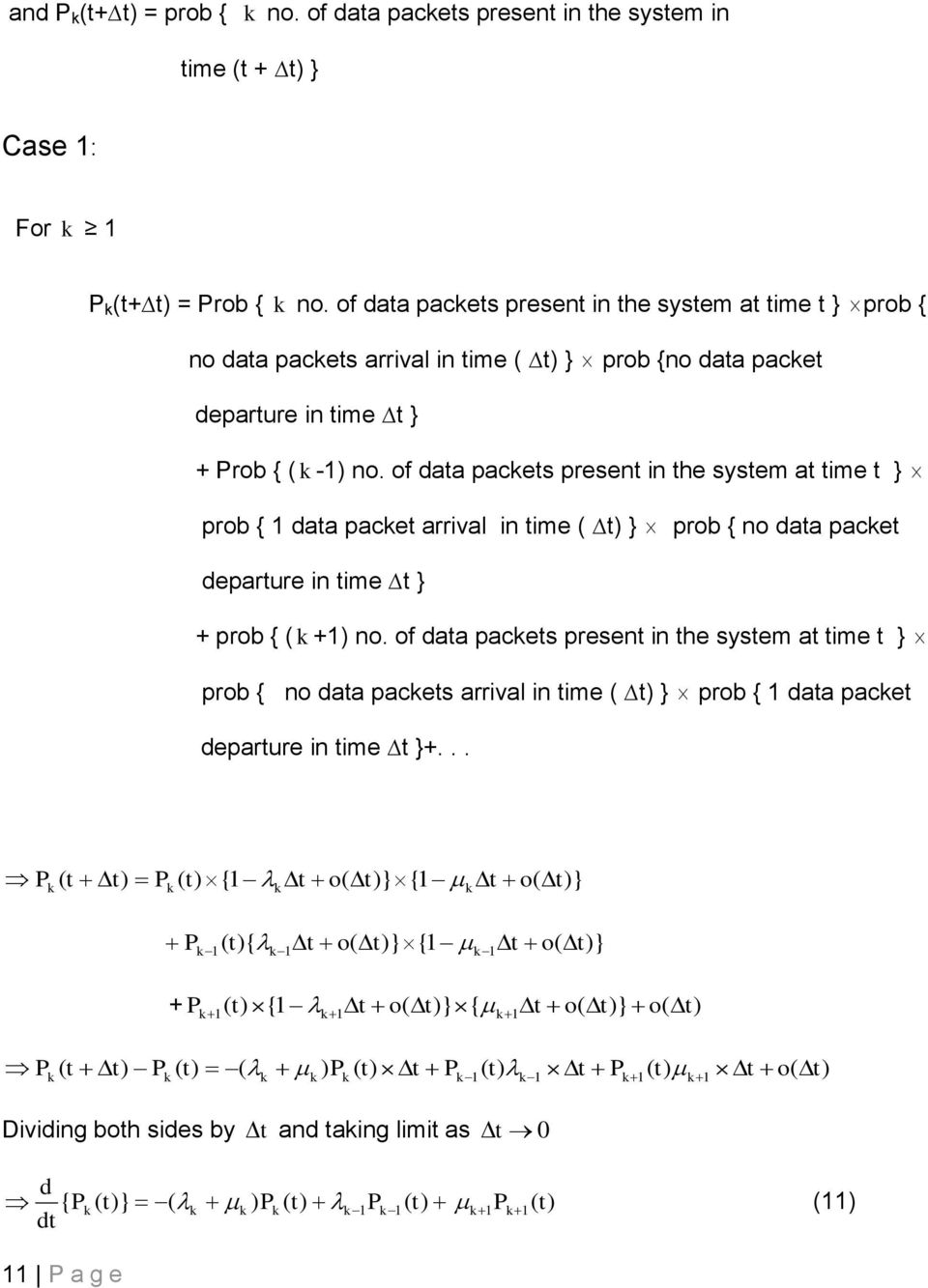 of data pacets preset i the system at time t } prob { data pacet arrival i time t } prob { o data pacet departure i time t } + prob { + o.
