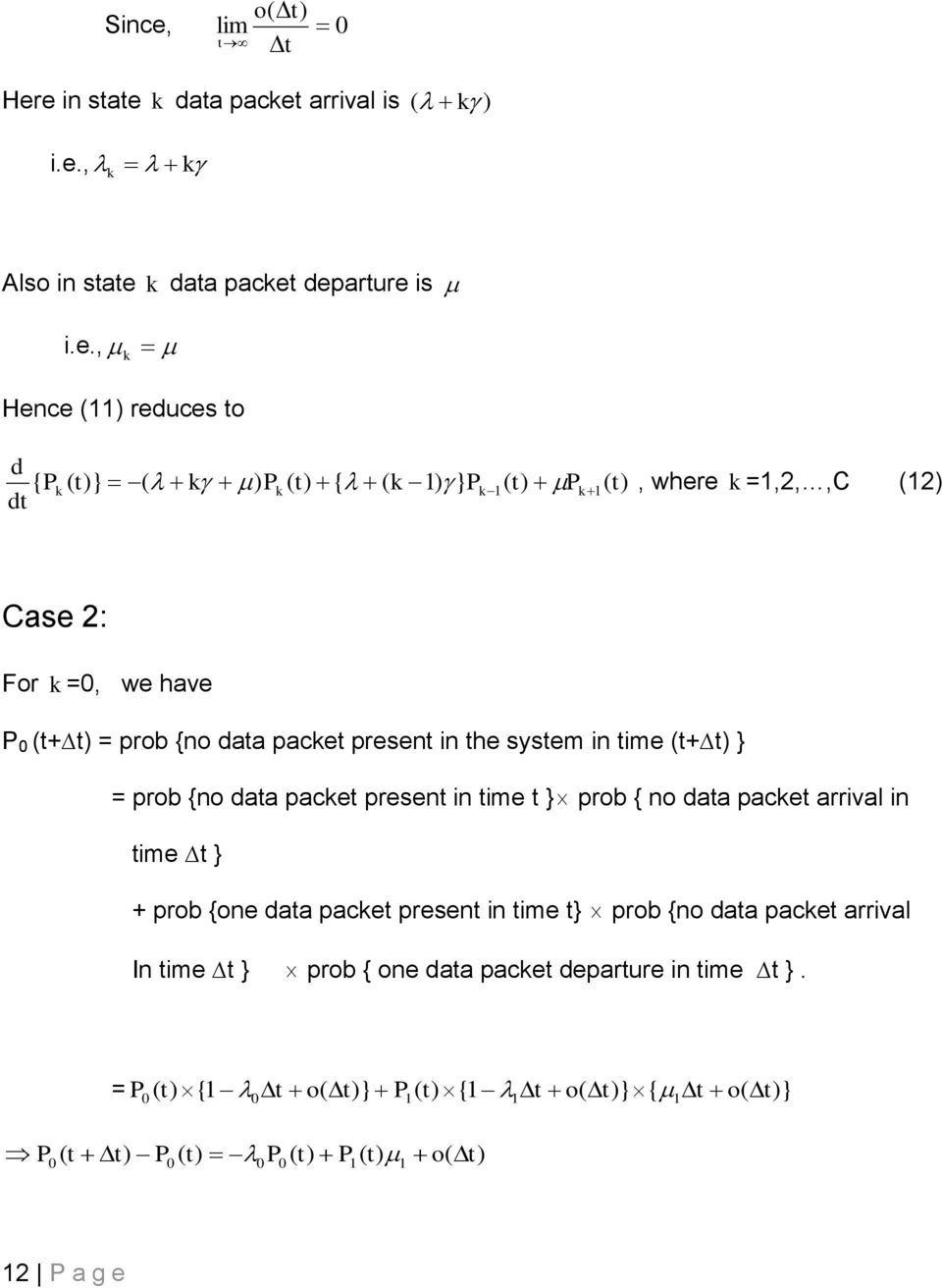 e i state data pacet arrival is i.e., Also i state data pacet departure is i.e., Hece reduces to d dt { t t} t { } t,