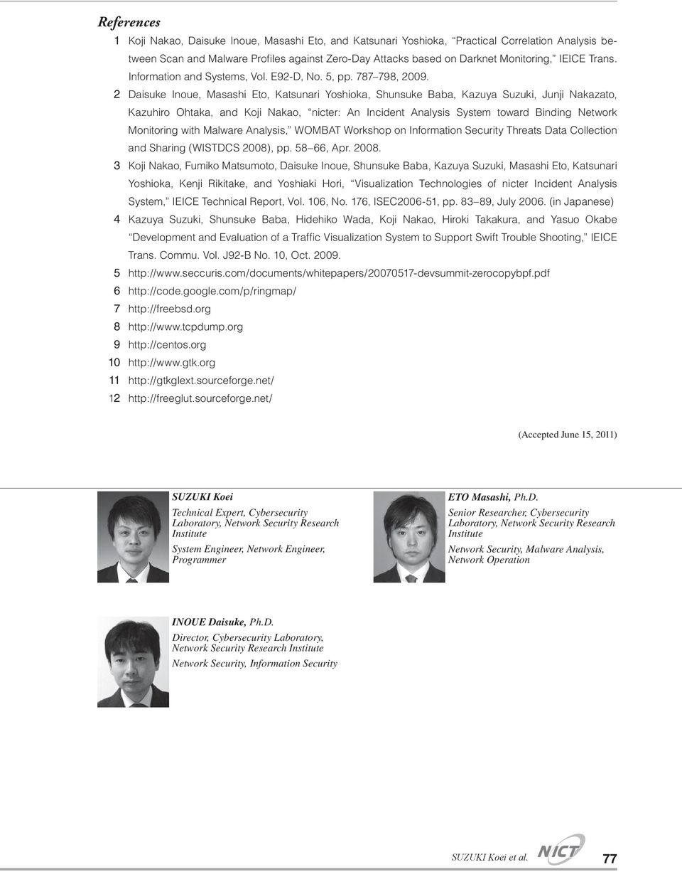 2 Daisuke Inoue, Masashi Eto, Katsunari Yoshioka, Shunsuke Baba, Kazuya Suzuki, Junji Nakazato, Kazuhiro Ohtaka, and Koji Nakao, nicter: An Incident Analysis System toward Binding Network Monitoring