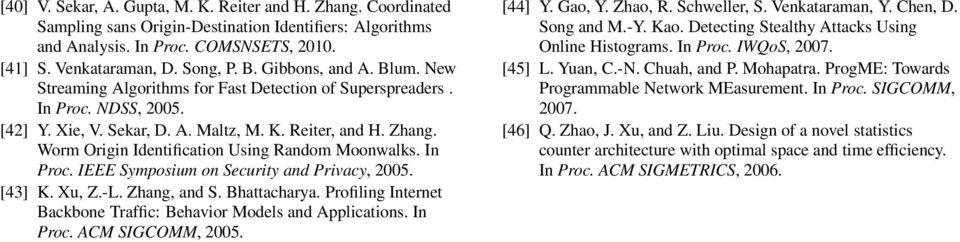 Worm Origin Identification Using Random Moonwalks. In Proc. IEEE Symposium on Security and Privacy, 25. [43] K. Xu, Z.-L. Zhang, and S. Bhattacharya.