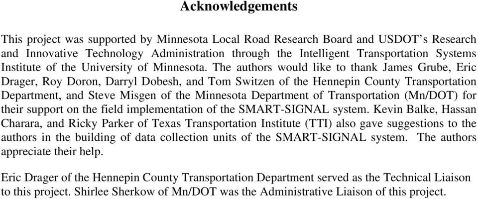 The authors would like to thank James Grube, Eric Drager, Roy Doron, Darryl Dobesh, and Tom Switzen of the Hennepin County Transportation Department, and Steve Misgen of the Minnesota Department of