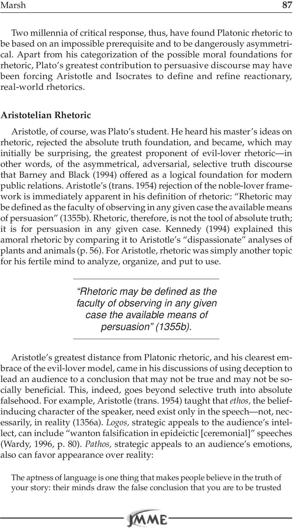 reactionary, real-world rhetorics. Aristotelian Rhetoric Aristotle, of course, was Plato s student.