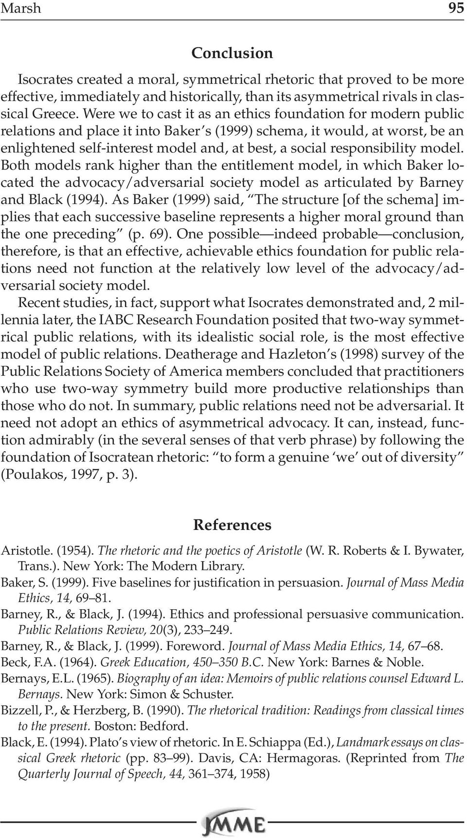 responsibility model. Both models rank higher than the entitlement model, in which Baker located the advocacy/adversarial society model as articulated by Barney and Black (1994).