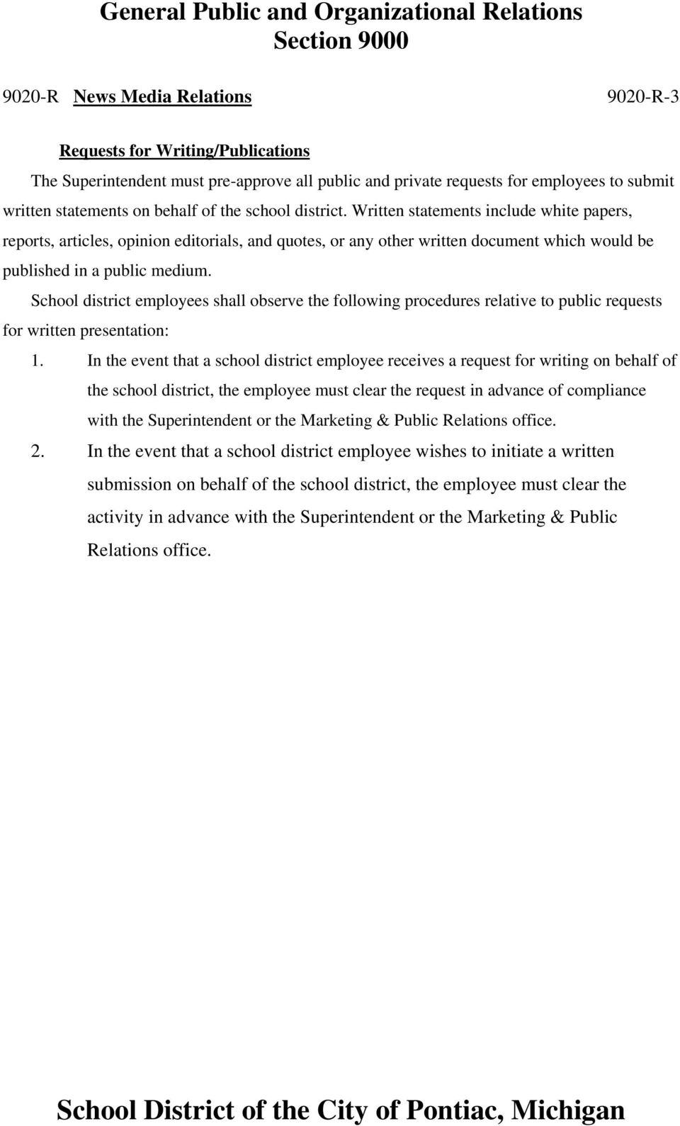 School district employees shall observe the following procedures relative to public requests for written presentation: 1.