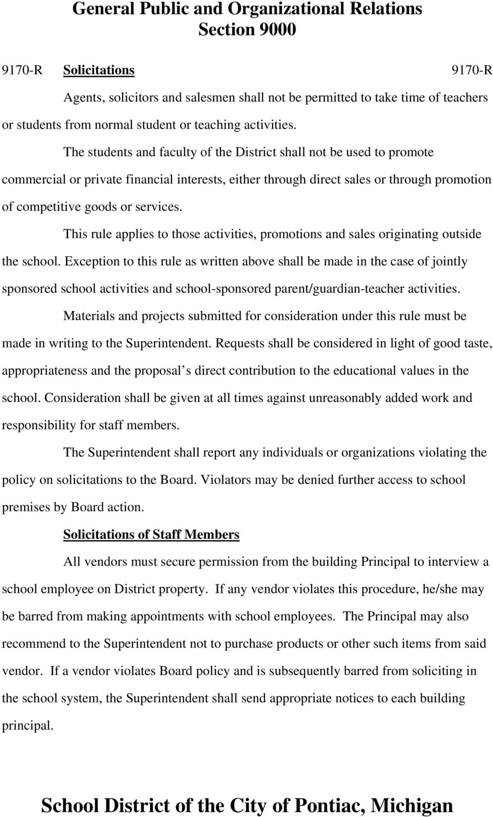 This rule applies to those activities, promotions and sales originating outside the school.