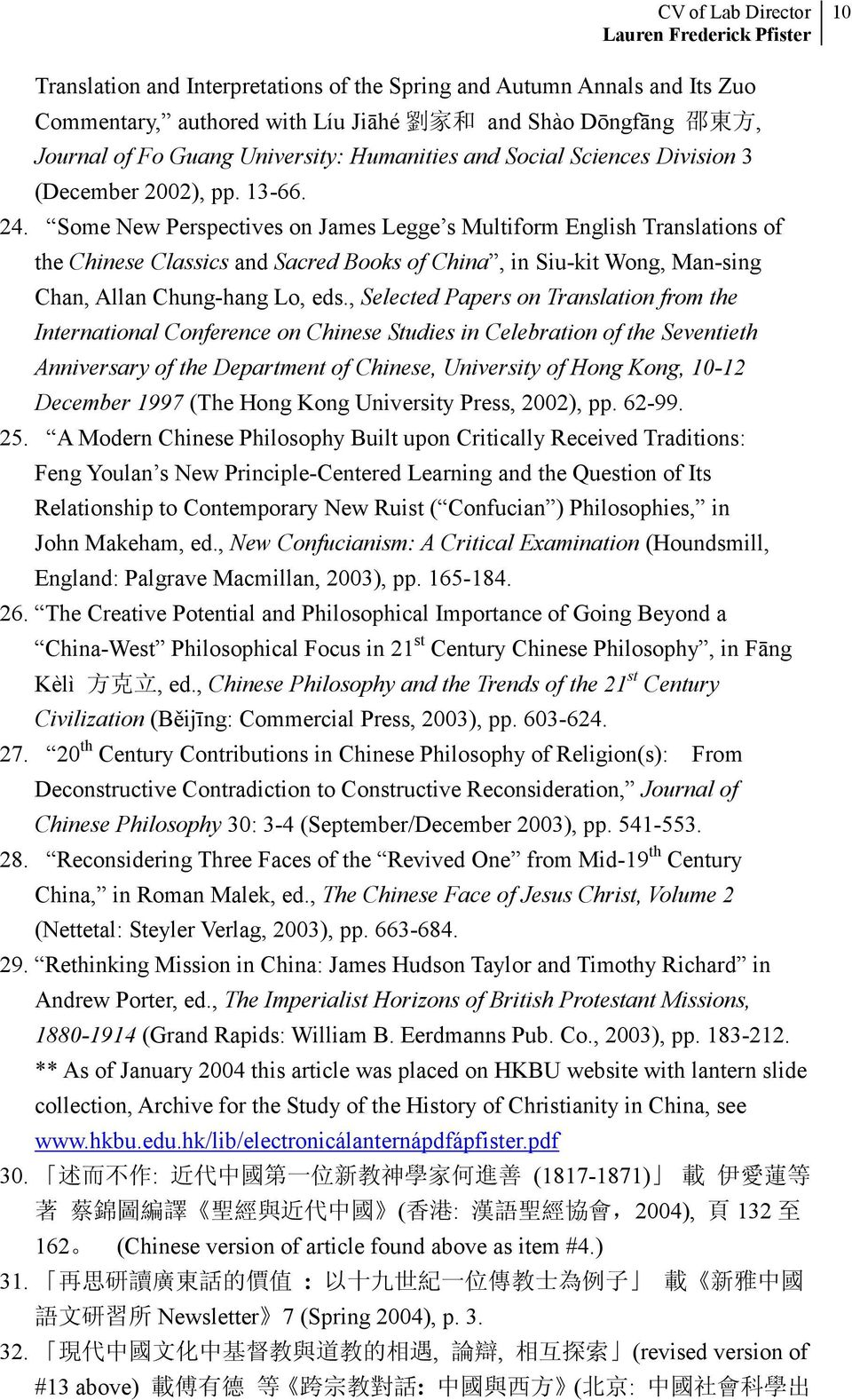 Some New Perspectives on James Legge s Multiform English Translations of the Chinese Classics and Sacred Books of China, in Siu-kit Wong, Man-sing Chan, Allan Chung-hang Lo, eds.