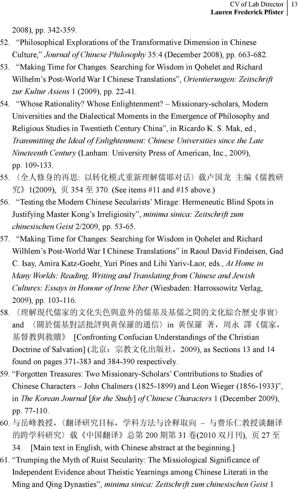 Whose Enlightenment? Missionary-scholars, Modern Universities and the Dialectical Moments in the Emergence of Philosophy and Religious Studies in Twentieth Century China, in Ricardo K. S. Mak, ed.