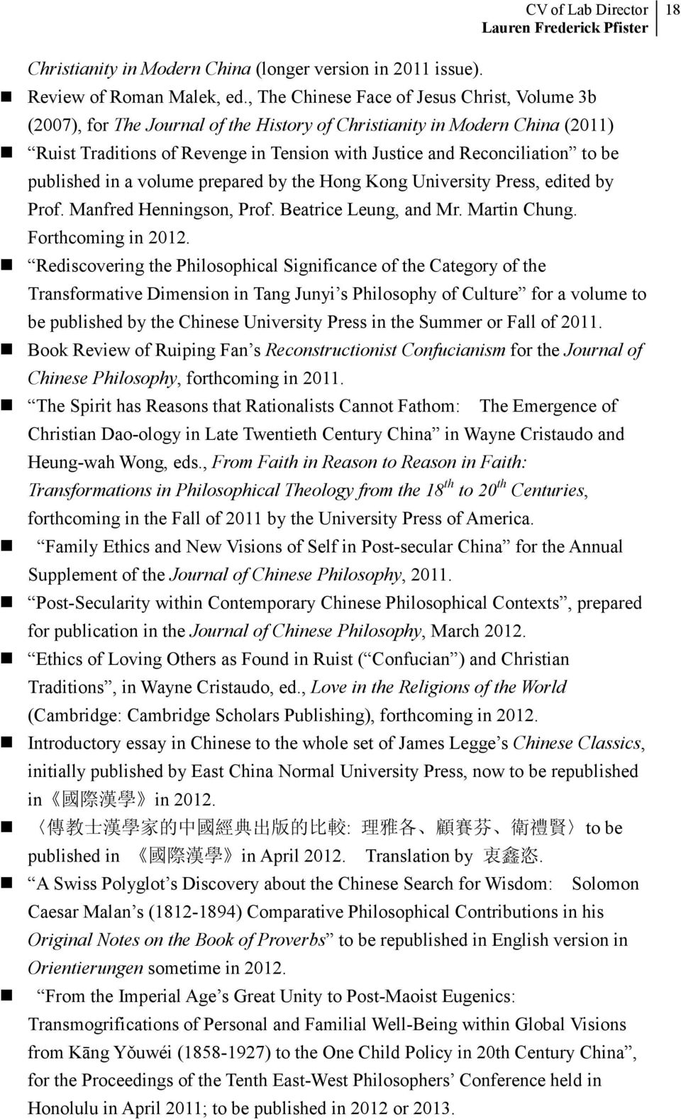 be published in a volume prepared by the Hong Kong University Press, edited by Prof. Manfred Henningson, Prof. Beatrice Leung, and Mr. Martin Chung. Forthcoming in 2012.