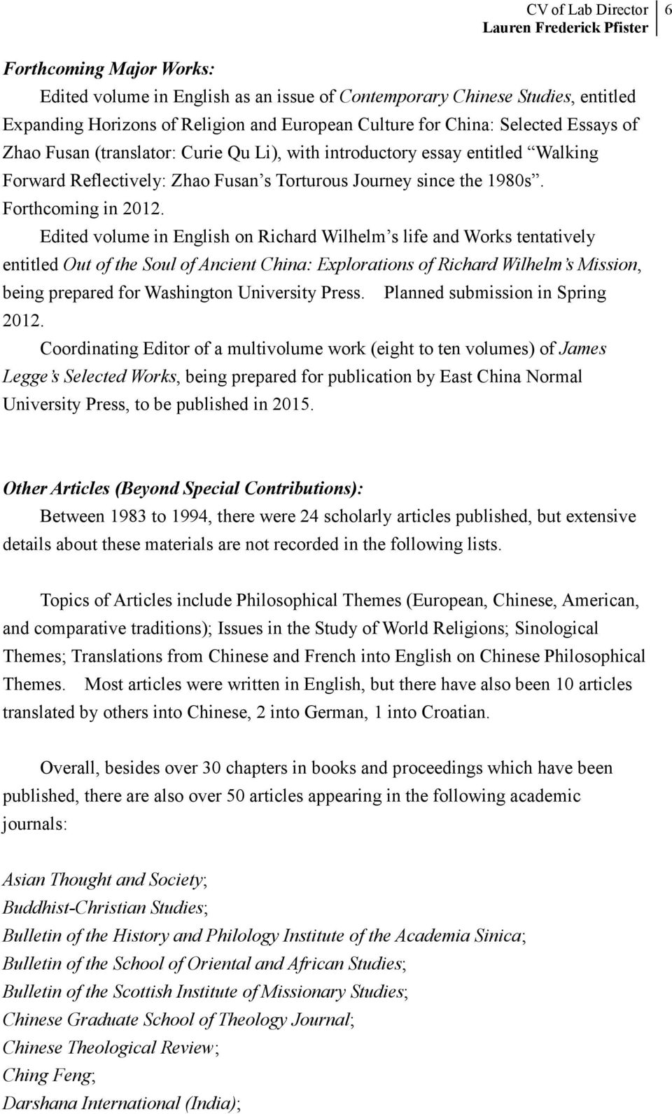 Edited volume in English on Richard Wilhelm s life and Works tentatively entitled Out of the Soul of Ancient China: Explorations of Richard Wilhelm s Mission, being prepared for Washington University