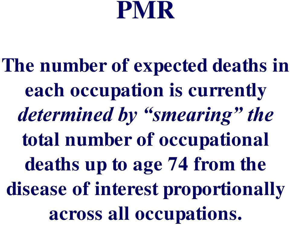 of occupational deaths up to age 74 from the disease