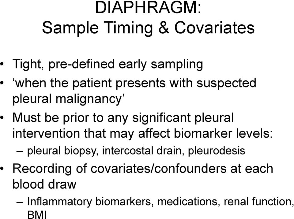 intervention that may affect biomarker levels: pleural biopsy, intercostal drain, pleurodesis