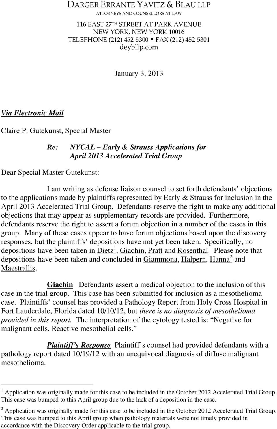 Gutekunst, Special Master Re: NYCAL Early & Strauss Applications for April 2013 Accelerated Trial Group Dear Special Master Gutekunst: I am writing as defense liaison counsel to set forth defendants