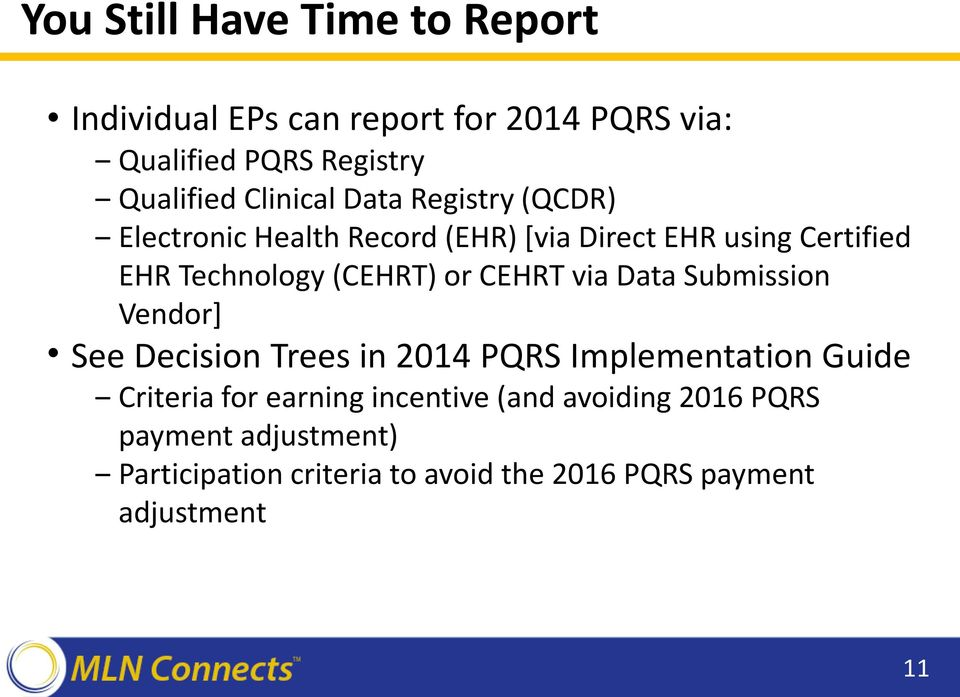 (CEHRT) or CEHRT via Data Submission Vendor] See Decision Trees in 2014 PQRS Implementation Guide Criteria for